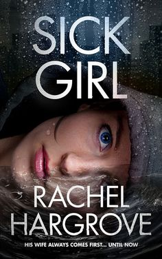 "Sick Girl is an addicting psychological thriller that explores mental illness with a compelling unreliable narrator from debut author Rachel Hargrove. Read the gripping novel readers are calling ""better than Gone Girl"" and ""unputdownable!"""