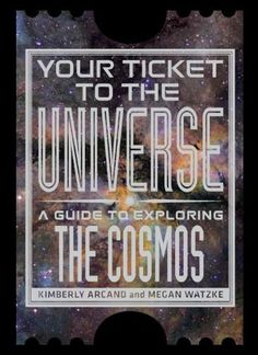 So exciting!  Our very first published book:  Your Ticket to the Universe: A Guide to Exploring the Cosmos by Kimberly K. Arcand, Megan Watzke http://www.amazon.com/dp/1588343758/ref=cm_sw_r_pi_dp_81jcqb0A4QWAD