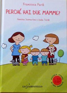 """Figli moderni: #librinoncensurabili """"Perché hai due mamme?"""" e """"Perché hai due papà?"""" pubblicati da Lo Stampatello"""