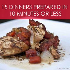 If you've ever gotten exhausted just reading a recipe then these15 Dinners Prepared in 10 Minutes or Less are for you! :)