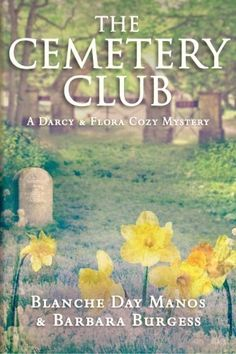 The Cemetery Club (A Darcy & Flora Cozy Mystery) (Volume ... https://www.amazon.com/dp/1940222834/ref=cm_sw_r_pi_dp_x_SxpFybX0DFNYW