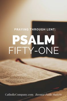 Psalm 51 is the famous psalm of King David and is one of the 7 penitential Psalms traditionally prayed during Lent Psalm 51 Catholic, Liturgical Seasons, Catholic Company, Lenten Season, King David, Fight The Good Fight, Favorite Bible Verses, Heavenly Father, Psalms