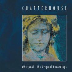 Chapterhouse<<< Whirlpool 1990 >>>