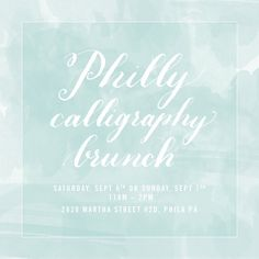 Philly Calligraphy Brunch with bedsidesign hosted by Sarah Stone from cleanline studio! #Philly #Calligraphy