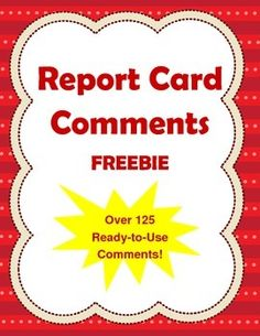 125 ready-to-use report card comments for Elementary Students. FREE!