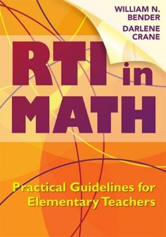 """Read """"RTI in Math Practical Guidelines for Elementary Teachers"""" by Wiliam N. Bender available from Rakuten Kobo. This map of the RTI process offers an overview of research, detailed guidance through each stage of implementation, tool. Maths Guidés, Math Classroom, Teaching Math, Teaching Ideas, Classroom Ideas, Response To Intervention, Reading Intervention, Guided Math, School Psychology"""