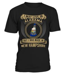 I May Live in Alabama But I Was Made in New Hampshire #NewHampshire