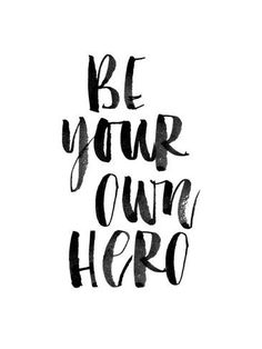 Be Your Own Hero Impressão artística