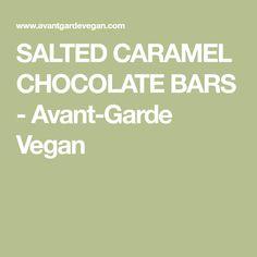 SALTED CARAMEL CHOCOLATE BARS - Avant-Garde Vegan
