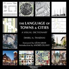 The Language of Towns & Cities: A Visual Dictionary by Dhiru A. Thadani