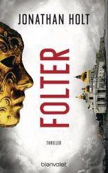 Lesendes Katzenpersonal: [Rezension] Jonathan Holt - Folter (Band 2)