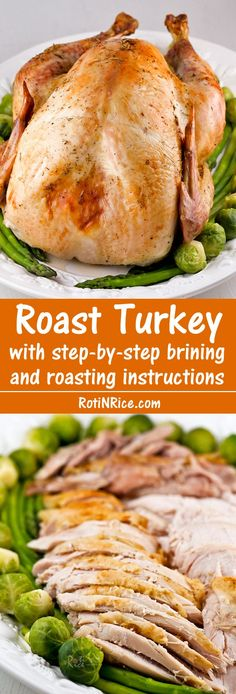 Do not be intimidated. You can prepare a moist and tasty Roast Turkey with these step-by-step brining and roasting instructions. Give it a try!   Food to gladden the heart at http://RotiNRice.com