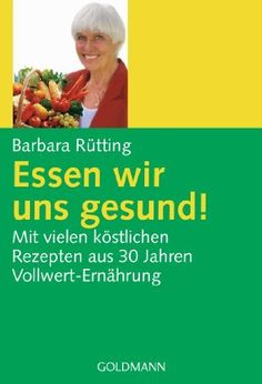 Barbara Rütting, Movie Posters, Whole Food Diet, Book Recommendations, Vegane Rezepte, Health, Food, Film Poster, Popcorn Posters