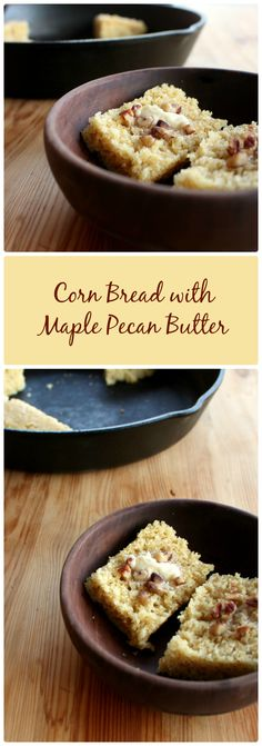 Corn Bread with Maple Butter. A classic, slightly sweet cornbread topped with fluffy maple, pecan butter.