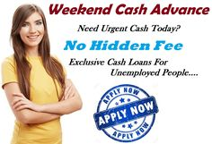 Enjoy The Easy Availability Of Additional Cash During Weekend!