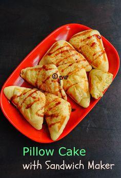 Priya's Versatile Recipes: Pillow Cake with Sandwich Maker Sandwich Maker Recipes, Breakfast Sandwich Maker, Cooker Cake, Pillow Cakes, Dorm Food, Cooking Recipes, Healthy Recipes, Snack Recipes, Dessert Recipes