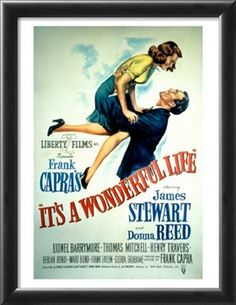 """It's a wonderful life"", 1946 / Director: Frank Capra / Writers: Frances Goodrich (screenplay), Albert Hackett (screenplay) / Stars: James Stewart, Donna Reed, Lionel Barrymore Old Movie Posters, Classic Movie Posters, Original Movie Posters, Classic Movies, Room Posters, Art Posters, Travel Posters, Illustrations Posters, Donna Reed"
