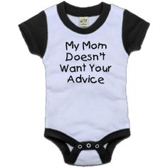 My Mom Doesn't Want Your Advice Color Block Infant Creeper - Black and White $16.99 #babystuffyouneed
