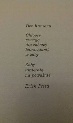 Poem Quotes, Sad Quotes, Daily Quotes, Words Quotes, Life Quotes, Sayings, Erich Fried, Malboro, Polish Words