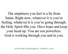 You are not powerless. God is working through you and in you!!! :) <3