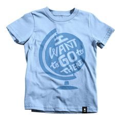 """""""I Want to Go to There"""" Globe T-shirt - Kids"""