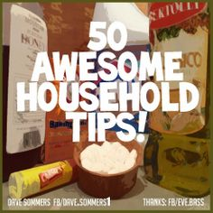50 Awesome Household Tips