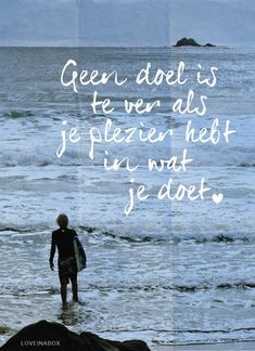 Geen doel is te ver als je plezier hebt in wat je doet : no destination is too far if you enjoy what you do Spiritual Quotes, Wisdom Quotes, Words Quotes, Wise Words, Me Quotes, Qoutes About Love, Dutch Quotes, Work Motivation, Dream Quotes