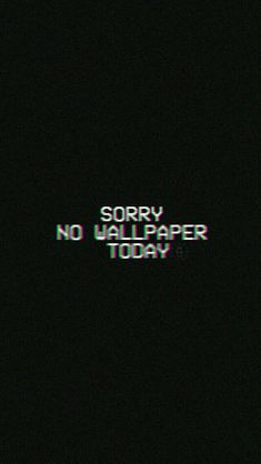 Извините нет сегодня обоев