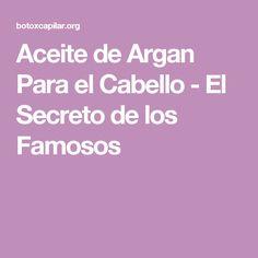 Aceite de Argan Para el Cabello - El Secreto de los Famosos