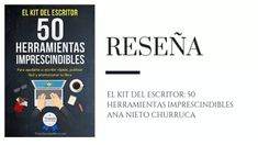 Reseña: El kit del escritor: 50 herramientas imprescindibles - Ana Nieto Churruca - Pirra Smith Kit, Blog, Truths, Learning To Write, Books To Read, Reading, Grandchildren, Writers, Tools
