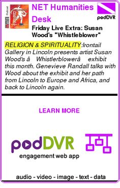 "#RELIGION #PODCAST  NET Humanities Desk    Friday Live Extra: Susan Wood's ""Whistleblower"" exhibit    READ:  https://podDVR.COM/?c=d989bcd4-43ae-70d3-3b06-7e24259187ad"