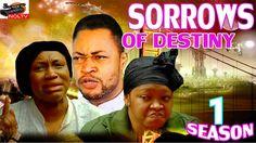 Sorrows Of Destiny  Season 1- 2016 Latest Nigerian Nollywood Movie