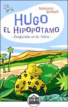 Hugo el hipopótamo (Coedición con Libros del Zorro Rojo) de Pedro Ghergo ✿ Libros infantiles y juveniles - (De 3 a 6 años) ✿