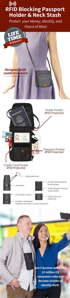 This combination RFID Passport Holder, Travel Neck Wallet / Neck Stash that is versatile, comfortable and durable will protect your passport, credit cards, money when you travel. Backed by our lifetime warranty, it is the perfect all-purpose RFID blocking travel wallet whether you're in the airport, the big city or somewhere off the beaten path.