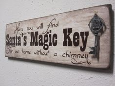 Santa Key Sign - For our home without a chimney by BornOnBonn on Etsy https://www.etsy.com/listing/164454962/santa-key-sign-for-our-home-without-a
