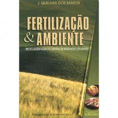 Fertilização e Ambiente - Reciclagem Agro-florestal de Resíduos e Efluentes