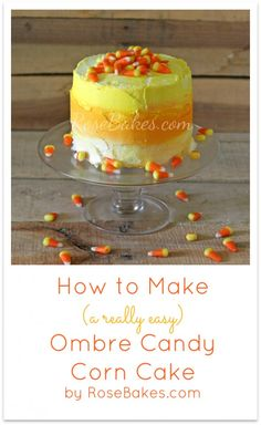 How to Make an Easy Ombre Candy Corn Cake
