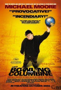 Bowling for Columbine- Filmmaker Michael Moore explores the roots of America's predilection for gun violence.