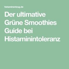 Der ultimative Grüne Smoothies Guide bei Histaminintoleranz Superfoods, Kraut, Gluten, Green Smoothies, Health And Fitness, Healthy Food, Food And Drinks, Cooking, Round Round