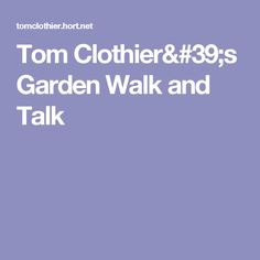 Tom Clothier& Garden Walk and Talk Seed Germination, Tree Care, Photo Library, Plant Care, Bee, Gardens, Bees, Garden, Garden Types