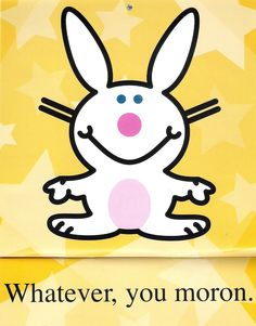 Bunny Care Guide: Should I Desex/Neuter/Spay My Rabbit? Rilakkuma, Happy Bunny Quotes, Back To School Pictures, Bunny Care, Rabbit Art, Rabbit Hole, Kawaii, Funny Bunnies, Funny Happy