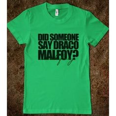 starkid t shirt did somebody say draco malfoy | Did Someone Say Draco Malfoy? - Skreened T-shirts - Polyvore