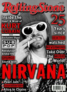 RollingStone Magazine cover featuring Kurt Cobain for the April 2016 issue celebrating the Anniversary of Nevermind Rolling Stone Magazine Cover, Alice In Chains, Pearl Jam, Heart And Mind, Rock Music, Rolling Stones, Revolution, Grunge, Magazine Covers