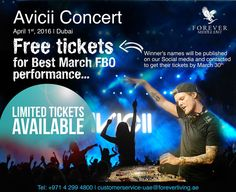 Avicii Concert April 1st, 2016 | Dubai Free tickets for Best March FBO performance... Limited tickets available !!! Winner's names will be published on our Social media and contacted to get their tickets by March 30th