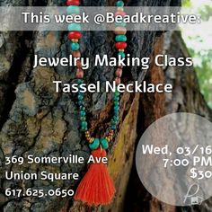 This Wednesday! Learn how to make Tassel necklaces  at Beadkreative.  #Jewelrymaking #beadingclass #beadkreative #SomervilleMA #UnionSquareMA #UnionSqMA #Somerville #DavisSquare #Boston #CambMA #CentralSquare #HarvardSquare #Ilovesomerville #localfirst #supportlocal #bostonevents #beading #wanderlust #etsy #etsyboston by beadkreative March 14 2016 at 07:12AM