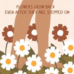 """Lou's Instagram photo: """"'Flowers grow back even after they are stepped on.' Prints and other products available via link in bio!"""" Hippie Chick, Mind Over Matter, Happy Words, Emotional Healing, Daily Reminder, Daily Affirmations, Quote Aesthetic, Artist Names, Stress Relief"""
