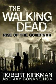 "Read ""The Walking Dead: Rise of the Governor"" by Robert Kirkman available from Rakuten Kobo. Winner of the 2011 Diamond Gem Award for Trade Book of the Year In the Walking Dead universe, there is no greater villai. Walking Dead Comic Book, Walking Dead 1, Walking Dead Series, Book Series, Book 1, The Book, Good Books, Books To Read, My Books"