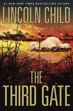 The Official Website of Douglas Preston and Lincoln Child - The Third Gate (publ. June 12, 2012 - Own)