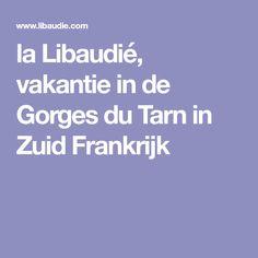 la Libaudié, vakantie in de Gorges du Tarn in Zuid Frankrijk Boarding Pass