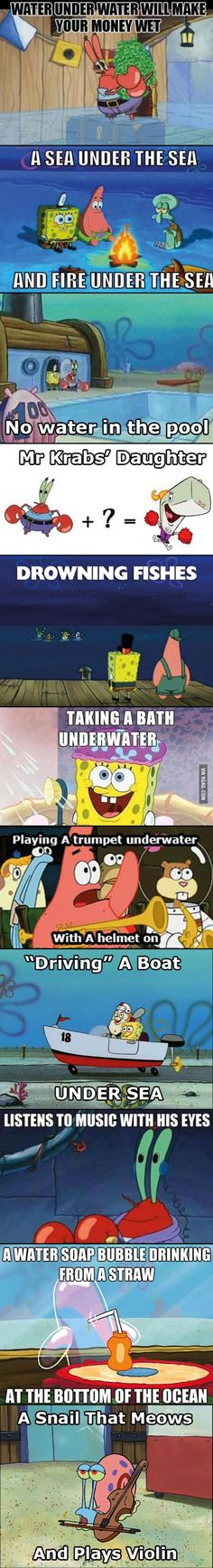 Even though SpongeBob is very unrealistic at least it's a funny show! And we all love The Show and we all know it to! Funny Shit, Stupid Funny Memes, Hilarious, Funny Stuff, Cartoon Logic, Funny Spongebob Memes, Spongebob Spongebob, Funny Minion, Memes Humor
